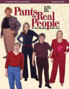 Pants for Real People: Fit and Sew for Any Body Sewing for Real People GOOD $22.98