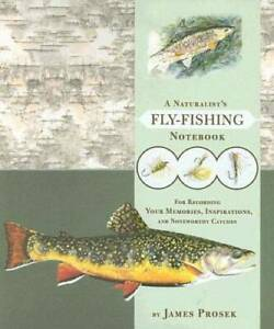 A Naturalist#x27;s Fly Fishing Notebook: For Recording Your Memories Inspira GOOD $4.39