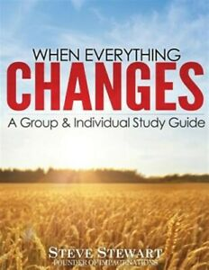 When Everything Changes : A Group amp; Individual Study Guide Paperback by Stew...