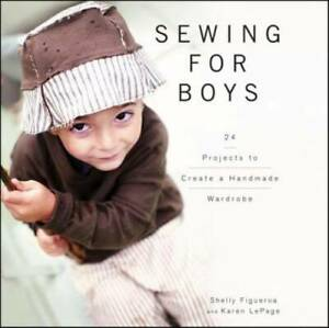 Sewing for Boys: 24 Projects to Create a Handmade Wardrobe Spiral bound GOOD $6.63