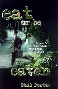 Eat or Be Eaten : Jungle Warfare for the Master Corporate Politic $4.49