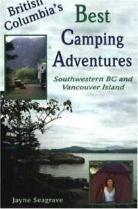 British Columbia#x27;s Best Camping Adventures: Southwestern BC and Vanc VERY GOOD