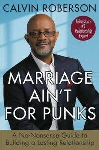 Marriage Ain#x27;t for Punks : A Straightforward Unapologetic Relationship Gamec... $21.54