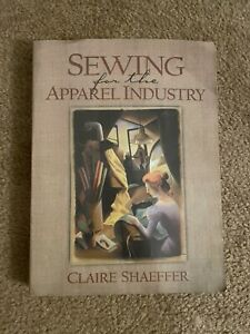 Sewing for the Apparel Industry by Claire Shaeffer 2000 Trade Paperback $14.99