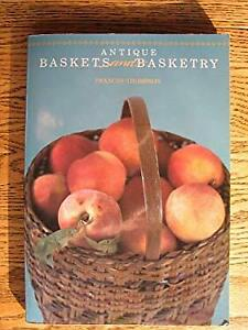 Antique Baskets and Basketry Hardcover Frances Thompson $5.54