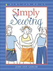 Simply Sewing Kids Can Do It Paperback By Sadler Judy Ann GOOD $4.04