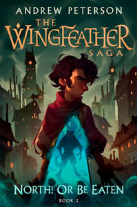 North Or Be Eaten The Wingfeather Saga Hardcover VERY GOOD $13.37