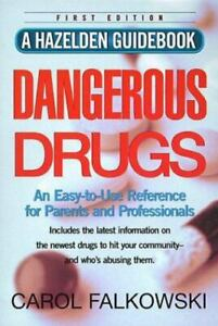 Dangerous Drugs : An Easy To Use Reference for Parents and Professionals GOOD $6.33