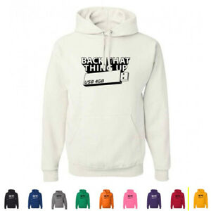 Back That Thing Up Computer Flash Drive USB Funny Geek Nerdy Hoodies