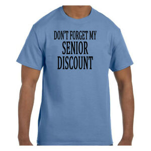 Funny Humor Tshirt Don#x27;t Forget My Senior Discount