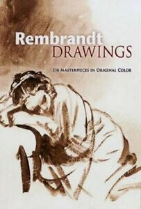 Rembrandt Drawings: 116 Masterpieces in Original Color by Rembrandt: Used $30.92