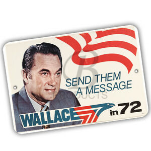 George Wallace in 1972 Send Them A Message Reproduction 8x12 Aluminum Sign