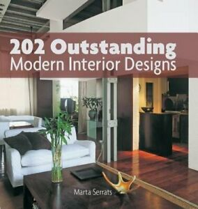 202 Outstanding Modern Interior Designs by Marta Serrats: Used $3.29