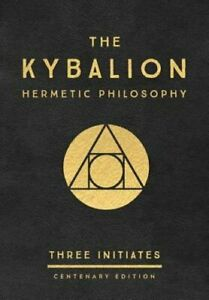 The Kybalion: Centenary Edition by Three Initiates: New