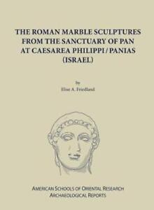 The Roman Marble Sculptures from the Sanctuary of Pan at Caesarea Philippi: New $19.99
