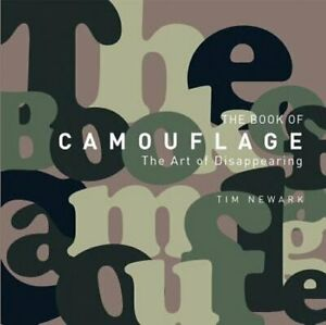 The Book of Camouflage: The Art of Disappearing by Tim Newark: Used