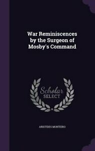 War Reminiscences by the Surgeon of Mosby's Command by Aristides Monteiro: New