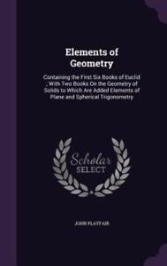 Elements of Geometry: Containing the First Six Books of Euclid; With Two Books