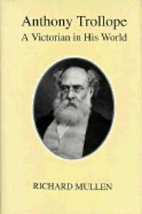Anthony Trollope: A Victorian in His World by Richard Mullen: Used $27.94