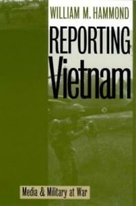 Reporting Vietnam: Media and Military at War by William Hammond: Used