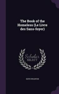 The Book of the Homeless (Le Livre Des Sans-Foyer) by Edith Wharton: New
