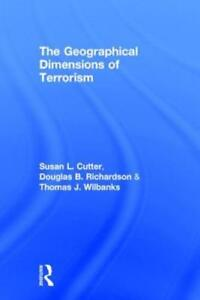 The Geographical Dimensions of Terrorism by Dr. Cutter Susan L: New