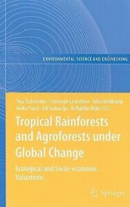 Tropical Rainforests and Agroforests Under Global Change: Ecological and Socio