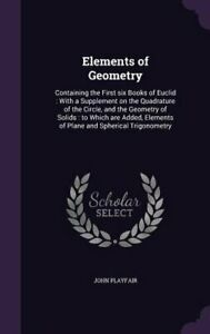 Elements of Geometry: Containing the First Six Books of Euclid: With a: New