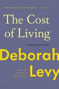 The Cost of Living: A Working Autobiography by Deborah Levy: New $16.28