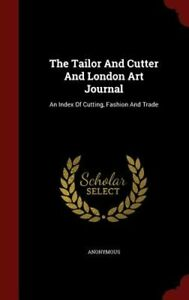 The Tailor and Cutter and London Art Journal: An Index of Cutting Fashion and