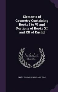 Elements of Geometry Containing Books I to VI and Portions of Books XI and XII