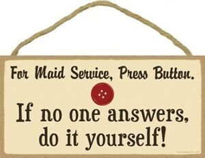 For maid service press button.If no one answers do it yourself Sign! 10