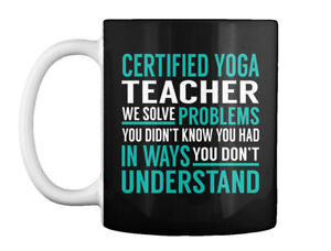 Certified Yoga Teacher Solve Problems Gift Coffee Mug
