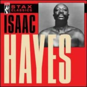 Stax Classics by Isaac Hayes: New