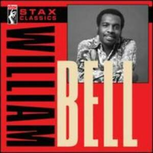 Stax Classics by William Bell: New