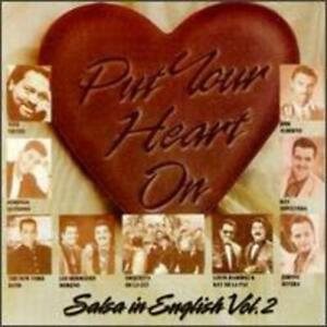 Put Your Heart On: Salsa in English Vol. 2 by Various Artists: New
