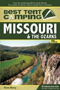 Best Tent Camping: Missouri and the Ozarks: Your Car Camping Guide to Scenic