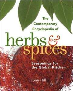 The Contemporary Encyclopedia of Herbs & Spices: Seasonings for the Global: New