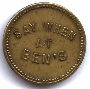 SAY WHEN AT BEN'S * GOOD FOR 10c IN MERCHANDISE * NOT IN ONLINE CATALOG * RARE ?
