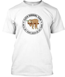Funny Sloth Running Team Design - We'll Get There When Hanes Tagless Tee T-Shirt