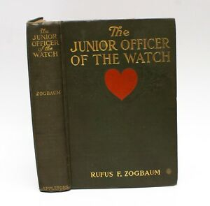 The Junior Officer of the Watch Rufus F. Zogbaum (1908) Illustrated HC 1st Ed