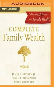 Complete Family Wealth by James E Hughes: New Audiobook