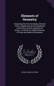 Elements of Geometry: Containing the First Six Books of Euclid: With a by Euclid