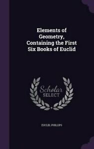Elements of Geometry, Containing the First Six Books of Euclid by Euclid: New