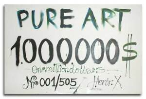 PURE ART - 1000000$ - One million dollars - Nr 001505 Henr.X - Henrx - Henryk X