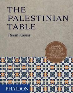The Palestinian Table by Reem Kassis: New $32.73