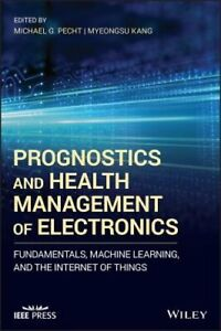 Prognostics and Health Management of Electronics: Fundamentals, Machine Learning