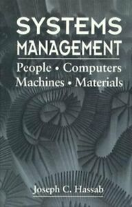 Systems Management: People, Computers, Machines, Materials by Joseph C Hassab