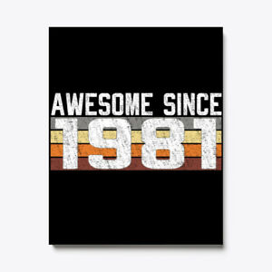 Premium Awesome Since 1981, 38 Years Old Canvas Print Canvas Print