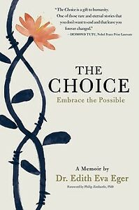The Choice : Embrace the Possible by Edith Eva Eger (2018 E. B00K)